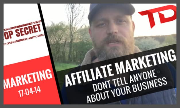 Affiliate Marketing – Don´t tell friends and family about your business!