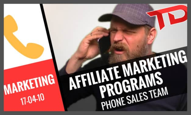 Affiliate Marketing Programs – Pick one that comes with a phone sales team!