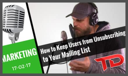 Email Marketing – How to Keep Users from Unsubscribing to Your Mailing List