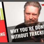 Tracking – and why you´re done without it!