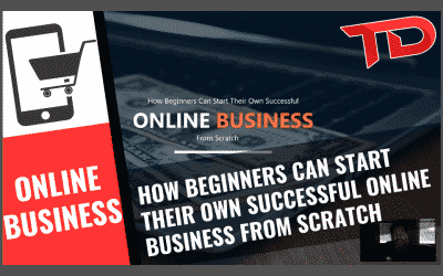 How beginners can start their own successful online business from scratch