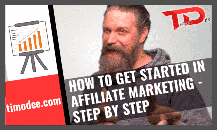 How to get started in Affiliate Marketing: Step By Step!