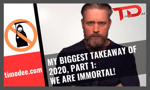 My Biggest Takeaways Of 2020, Part1 – We are Immortal